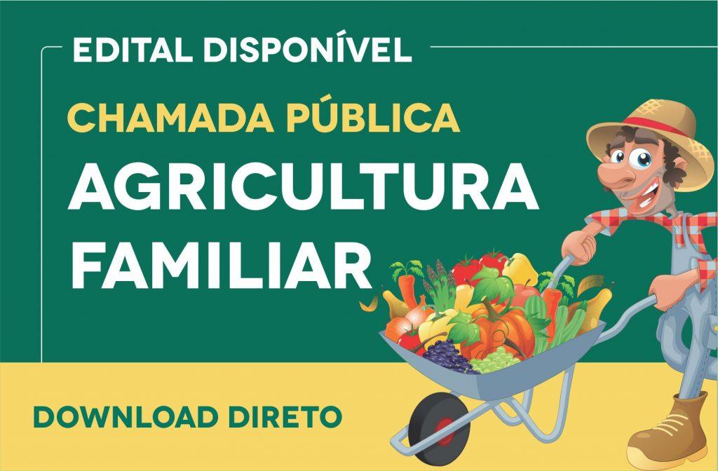 CHAMADA PUBLICA - AGRICULTURA FAMILIAR